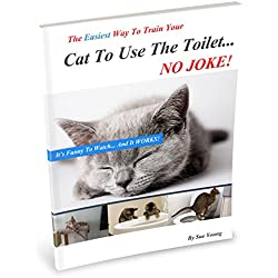 The Easiest Way To Train Your Cat How To Use The Toilet (English Edition)