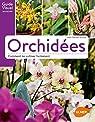 Orchidées - Comment les cultiver facilement par Groult