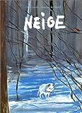 Neige | Solotareff, Grégoire (1953-....) - Auteur-illustrateur de livres pour enfants, graveu. Auteur