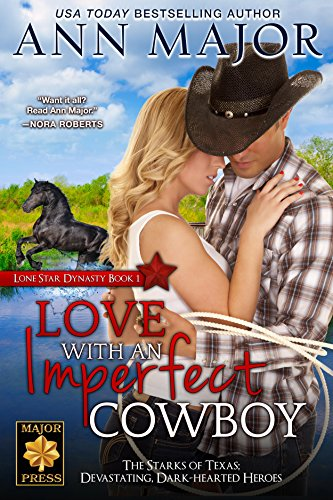 Love With An Imperfect Cowboy (Lone Star Dynasty Book 1) by [Major, Ann]