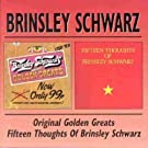 Original Golden Greats / Fifteen Thoughts Of Brinsley Schwarz