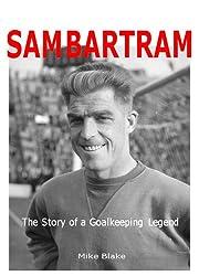 Sam Bartram: The Story of a Goalkeeping Legend