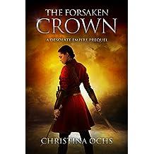 The Forsaken Crown (The Desolate Empire Book 0)