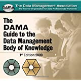 DAMA Guide to the Data Management Body of Knowledge (Take It With You)