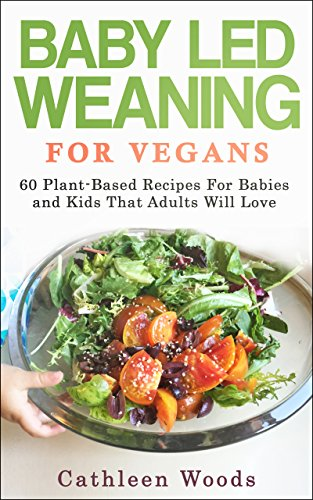 Baby led weaning for vegans 60 plant based recipes for babies and baby led weaning for vegans 60 plant based recipes for babies and kids that forumfinder Image collections