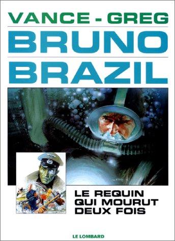 Bruno Brazil, tome 1 : Le Requin qui mourut deux fois