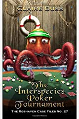 The Interspecies Poker Tournament: The Roshaven Case Files No. 27 Paperback