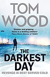 The Darkest Day: (Victor the Assassin 5) by Tom Wood (2015-04-27)