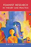 Feminist Research In Theory And Practice (Feminist Controversies)