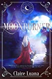 Moonburner (Moonburner Cycle Book 1) by Claire Luana