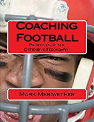 Coaching Football: Principles of the Defensive Secondary! (Point of View)