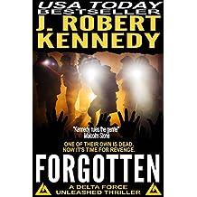Forgotten (A Delta Force Unleashed Thriller, #5) (Delta Force Unleashed Thrillers) (English Edition)