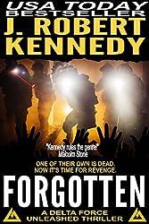 Forgotten (A Delta Force Unleashed Thriller, #5) (Delta Force Unleashed Thrillers)