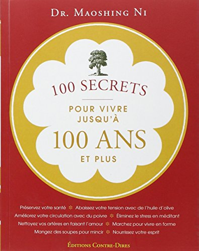 100 secrets pour vivre jusqu' 100 ans et plus
