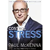 Control Stress : Stop Worrying and Feel Good Now ! by Paul McKenna (2009-08-28)