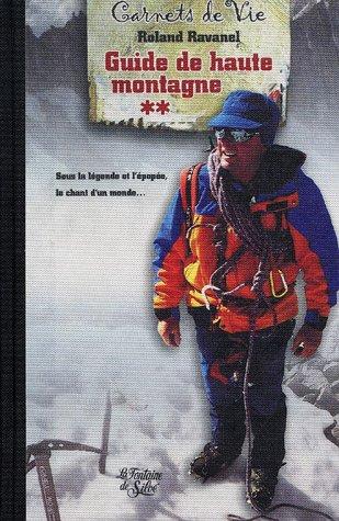 Guide de haute montagne : Tome 2, Sous la légende et l'épopée, le chant d'un monde.