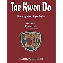Tae Kwon do (Kwang Moo Ryu): Volume I (Second Revision) by Myung Chill Kim (2016-01-06)