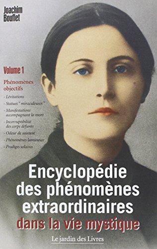 Encyclopédie des Phénomènes Extraordinaires Dans la Vie Mystique Volume 1