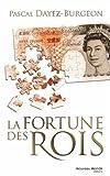 La fortune des rois - Train de vie, patrimoine et investissements princiers