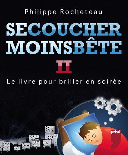 SE COUCHER MOINS BETE II