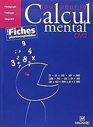 Tout pour le calcul mental CM2 : Avec fiches photocopiables