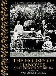 The Houses of Hanover and Saxe-Coburg-Gotha (Royal History of England)