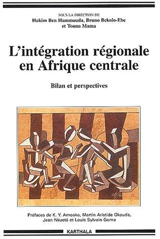 l-39-intgration-rgionale-en-afrique-centrale-bilan-et-perspectives