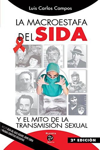 La Macroestafa Del Sida (2ª Edición) por Luis Carlos Campos