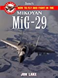 How to fly and fight in the MiG-29 (Jane's At the Controls)