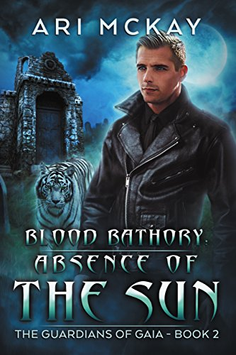 Blood Bathory: Absence of the Sun (The Guardians of Gaia Book 2) (English Edition)