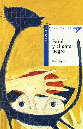Farid y el gato negro (Ala Delta (Serie Azul)) por Hans Hagen