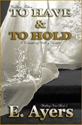 Wedding Fiction: To Have & To Hold - A Contemporary Wedding Romance (Wedding Vows Book 3) (English Edition)