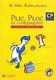 Image de Les ateliers Hachette présentent : Plic, Ploc et compagnie : Mathématiques, cycle 2 : CP (Fiches)