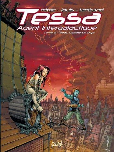 Tessa Agent intergalactique, Tome 3 : Beau comme un Diyo