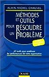 Image de Méthodes et outils pour résoudre un problème. 45 outils pour améliorer les performances de votre organisation