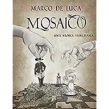 Mosaico: una storia veneziana