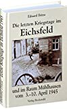 Die letzten Kriegstage im Eichsfeld und im Altkreis Mühlhausen vom 3.-10. April 1945 - Eduard Fritze