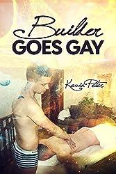 Builder Goes Gay