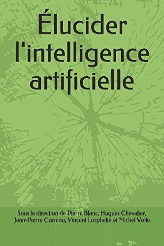 Élucider l'intelligence artificielle par Pierre Blanc