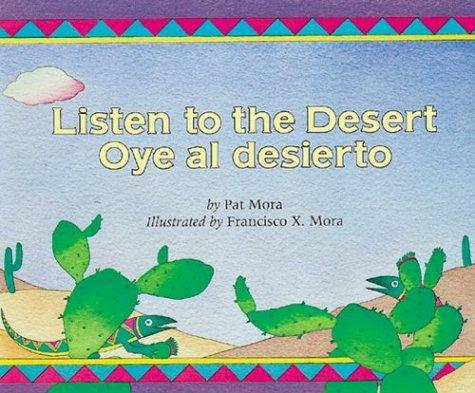 Listen to the Desert/Oye Al Desierto (Younger Reader) por Pat Mora