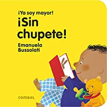 SPA-SIN CHUPETE (¡Ya soy mayor!)