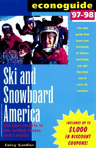 Econoguide '97-'98 Ski and Snowboard America: The Best Resorts in the United States and Canada (Econoguide Series)