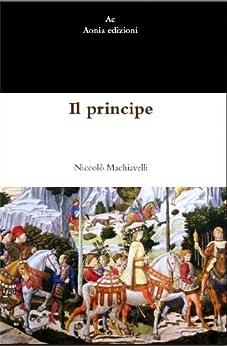 Il principe (Italian Edition) par [Machiavelli, Niccolò]