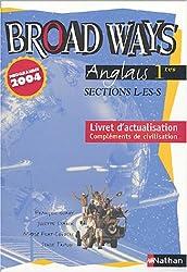 Anglais 1e Section L, ES, S Broad Ways : Livret d'actualisation. Compléments de civilisation
