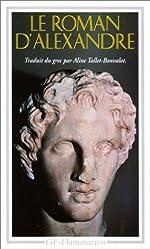 LE ROMAN D'ALEXANDRE. Vie d'Alexandre de Macédoine de Callisthène