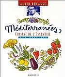 Méditerranées. Cuisine de l'essentiel - 130 recettes