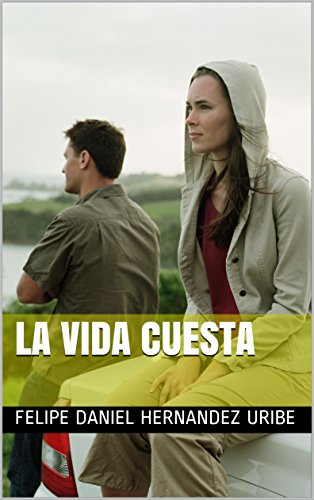 LA VIDA CUESTA (Spanish Edition)