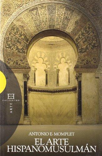 El arte hispanomusulmán (Ensayo) por Antonio Eloy Momplet Míguez