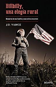 Hillbilly, una elegía rural: Memorias de una familia y una cultura en crisis par  J. D. Vance