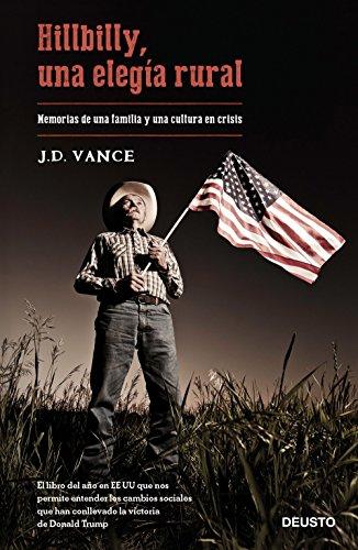 Hillbilly, una elegía rural: Memorias de una familia y una cultura en crisis por J. D. Vance